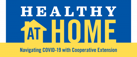 Healthy at Home Navigating COVID-19 with Cooperative Extension
